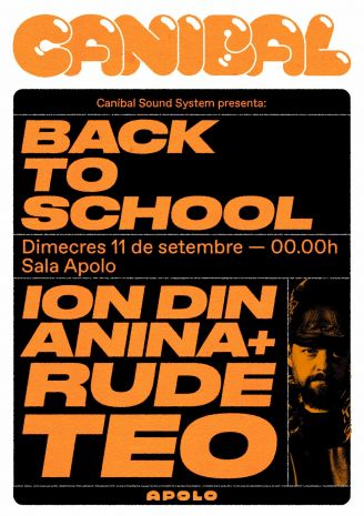 Canibal Sound System presenta Back To School: Ion din Anina  + Rude Teo